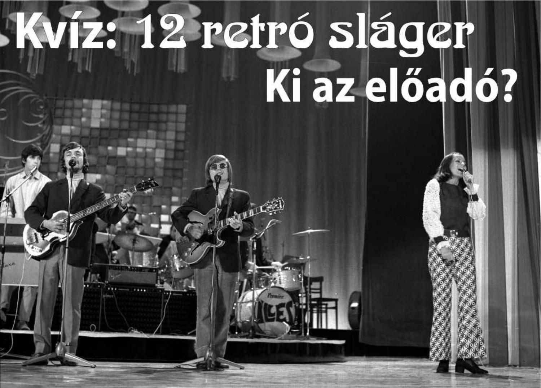 12 retró sláger - Tudod-e, ki énekelte?