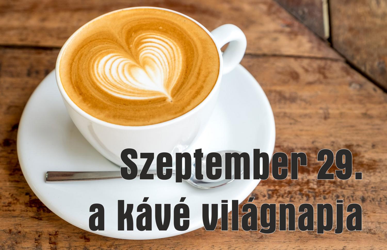 Szeptember 29. a kávé világnapja