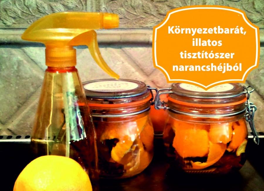 Ne dobd ki a narancs héját! Isteni illatú tisztítószert készíthetsz a segítségével!